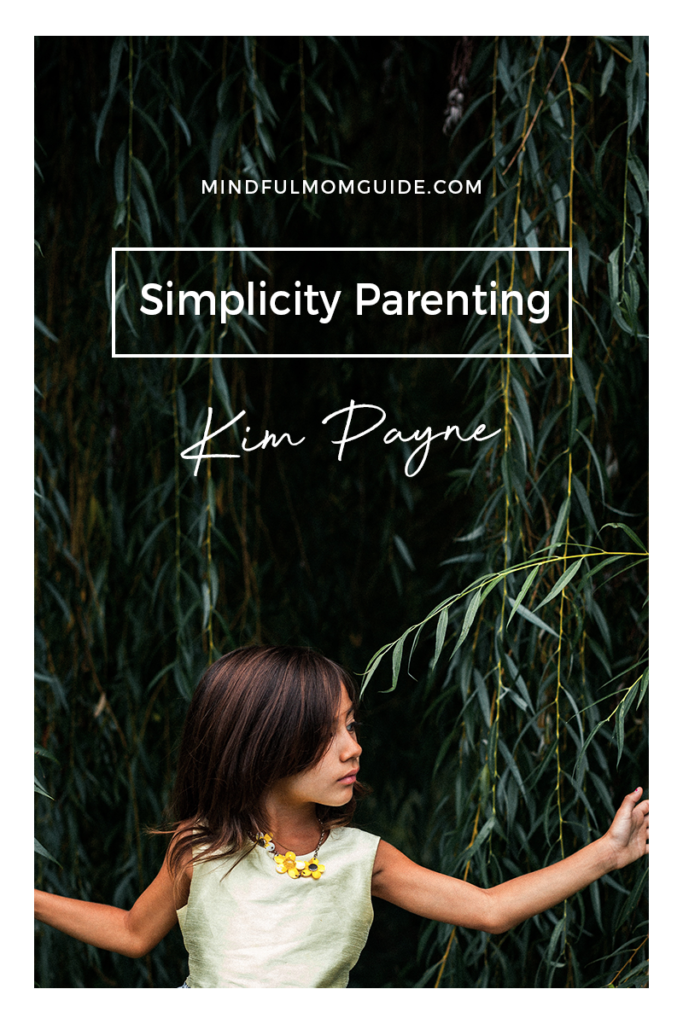 Interview Kim Payne author Simplicity Parenting