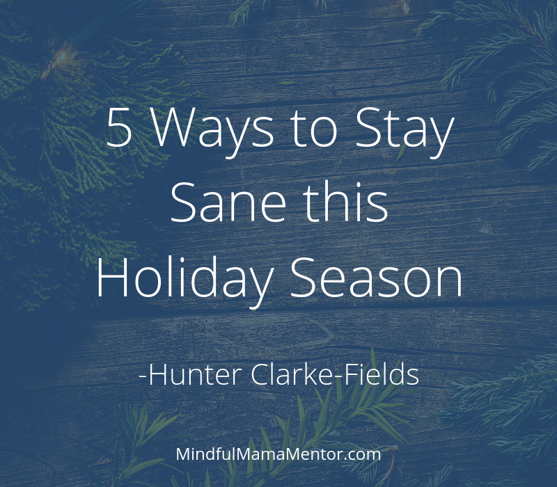 holiday tips, mindfulness, holiday guide, calm, mindful parenting, mindful mom