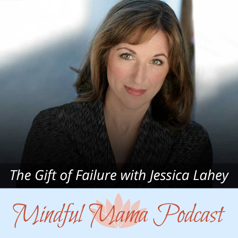 Podcast interview with The Gift of Failure author, Jessica Lahey