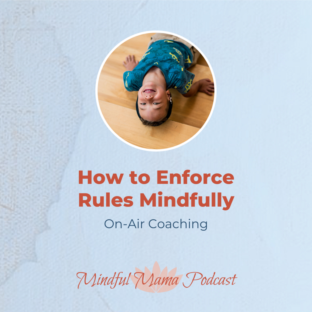 How to enforce rules mindfully on-air coaching call with Mindful Mama Mentor, Hunter Clarke-Fields