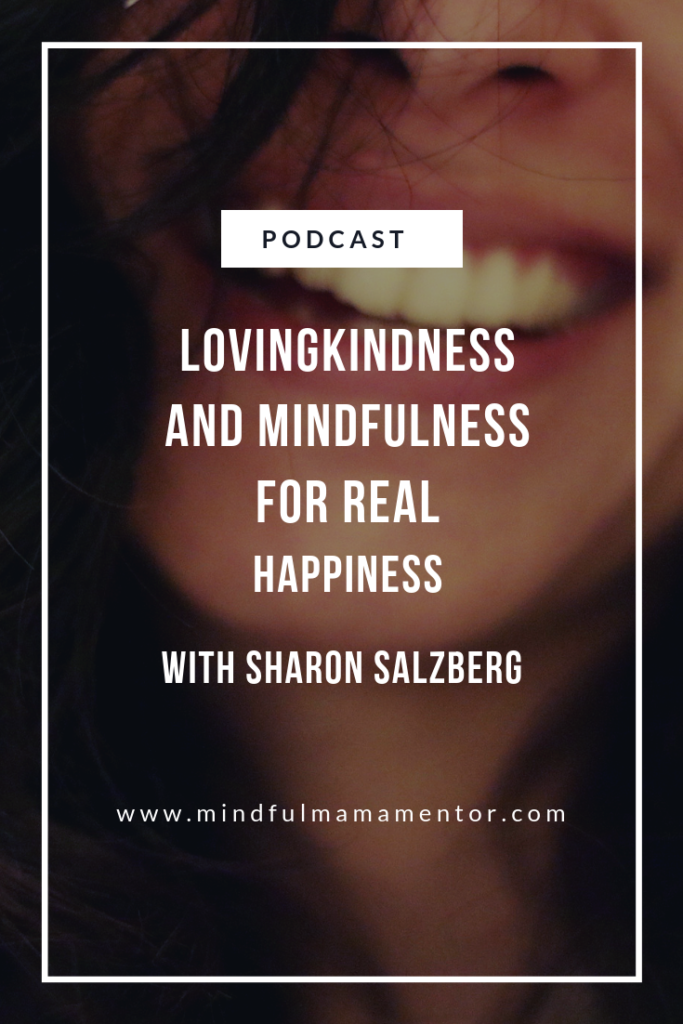 Lovingkindness and mindfulness for real happiness