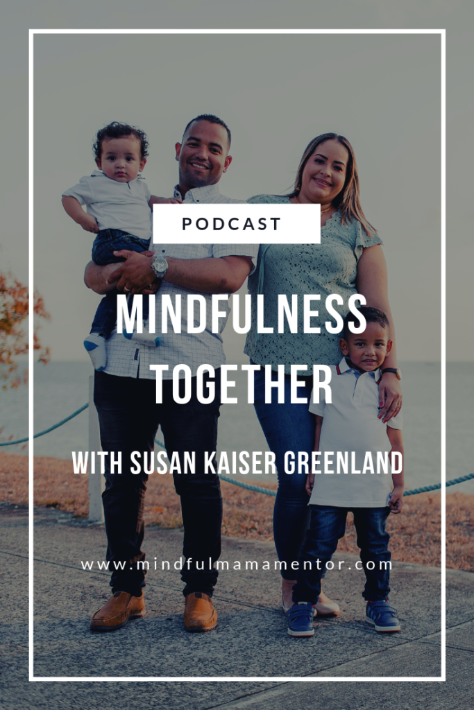 Mindfulness Together with Susan Kaiser Greenland